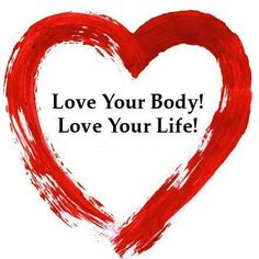 Love your body! Love your life!