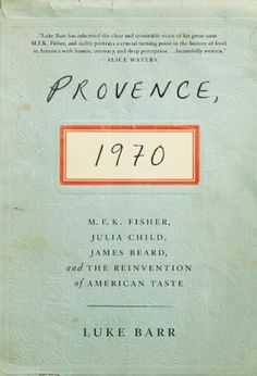Our December giveaway! Enter to win a copy of PROVENCE, M. Fisher, Julia Child, James Beard, and The Reinvention of American Taste by Luke Barr! Good Books, Books To Read, My Books, James Beard, Club, Reading Lists, Reading Room, So Little Time, Provence