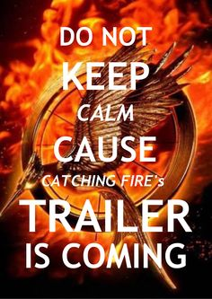 DO NOT KEEP CALM!!!!!!!! It will come and then you will be all like what i missed it then youd wish youd care thats right YOUD WISH!!!!!