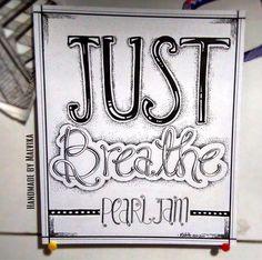 #JustBreath #PearlJam