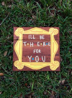 Friends Tv Show Sign I Ll Be There For You Monica Phole Frame
