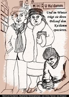"Spazieren auf dem Ku'damm. ""Mord am Ku'damm"". Illustrierter Kriminalroman. / Walking on the Kurfürstendamm. ""Murder on the Kurfürstendamm"". Illustrated detective novel. www.gutenachtgeschichten24.com"