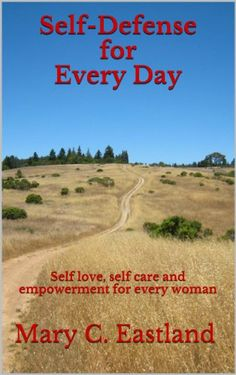 Self Defense For Every Day, http://www.amazon.com/gp/product/B00HCFI0YY/ref=cm_sw_r_pi_eb_I0GrybEQ3P0SN