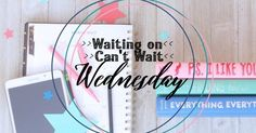 """Can't Wait / Waiting On Wednesday   First Edition. Linking up with the """"Wednesday"""" meme of the Bookish Blogosphere."""