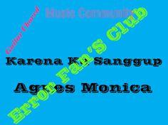 Karena Ku Sanggup | Agnes Monica