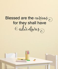 Loving this 'Blessed Are the Curious' Vinyl Decal on #zulily! #zulilyfinds