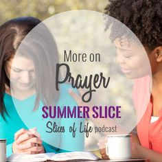 Summer Slice - More on Prayerby Circles of Faith