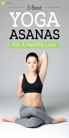 5 Best #Yoga Asanas For A Healthy Liver