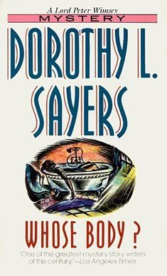Whose Body? (Lord Peter Wimsey Mysteries #1) by Dorothy L. Sayers. Fiction | Mystery