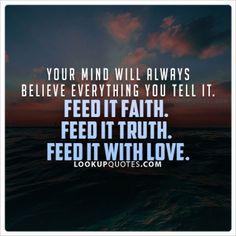 #faith #truth #quotes #mind