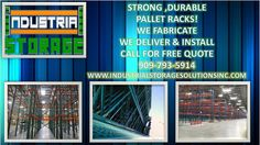 Heavy duty pallet racks we fabricate, deliver and install, call for a free quote at 909-793-5914