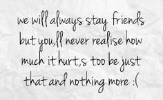 You'll never realize how much it hurts.