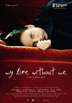 My Life Without Me, Isabel Coixet starring Sarah Polley Sarah Polley, We Movie, About Time Movie, Movie List, Esther Garcia, Debbie Harry, Mark Ruffalo, Movies And Series, Movies And Tv Shows