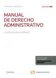 Manual de derecho administrativo / Luis Cosculluela Montaner . - 2017