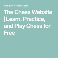 The Chess Website | Learn, Practice, and Play Chess for Free