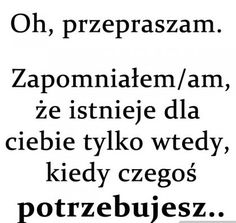 Znalezione obrazy dla zapytania smutne cytaty Real Quotes, Happy Quotes, True Quotes, Motivational Quotes, Sad Pictures, Motto, True Stories, Quotations, Funny Jokes