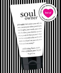 """No. 8: Philosophy Soul Owner Exfoliating Foot Cream, $16 TotalBeauty.com Average Member Rating: 9.1*  Why it's great: """"This stuff rocks,"""" says one TotalBeauty.com reader, who says her feet were """"cracked and bleeding"""" before this cream gave her smooth, """"sandal-ready tootsies."""" Another reviewer agrees, saying, """"It gets rid of dry skin and cuticles, and my feet look and feel soft."""""""