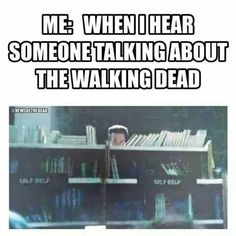 Haha!! So True!!! Only The Walking Dead Fans will get this!!