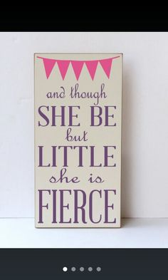 And though she be but little, she is fierce