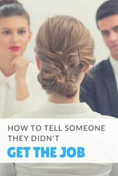 How to tell someone they didn't get the job