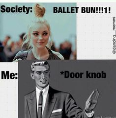 It cracks me up when 'fashion' people call these things 'ballet buns'.  A bun, maybe.  But not a ballet one.