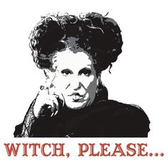 Hocus Pocus Bette Midler: Witch, Please...