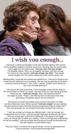 """Beautiful words about the saying...""""I wish you enough"""" – word spoken between a mother and daughter over the years and then as a final good-bye wish. #provestra"""