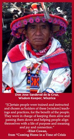 Don José Sandoval de la Cruz is a wisdom keeper for his people, the Wixårica (Huichol) of Central Mexico.