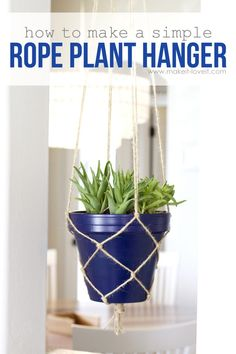 How to make a SIMPLE Rope Plant Hanger….a great way to fill space vertically! Rope Plant Hanger, Pot Hanger, Macrame Plant Holder, Macrame Plant Hangers, Hanging Pots, Diy Hanging, Plant Crafts, How To Make Rope, Super Simple