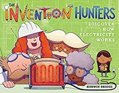 Buy The Invention Hunters Discover How Electricity Works by Korwin Briggs at Mighty Ape NZ. The Invention Hunters travel the globe in their flying museum collecting the world's greatest inventions! This time, they've landed in a kid's backyar. How Electricity Works, Kids Book Club, Curious Kids, Magic School Bus, Bookshelves Kids, Backyard For Kids, Nonfiction Books, New Books, Inventions