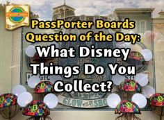 What Disney-related items do you collect? - PassPorter Community - Boards & Forums on Walt Disney World, Disneyland, Disney Cruise Line, and...