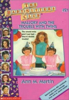 The Baby-Sitters Club #21: Mallory and the Trouble with Twins...had this whole series