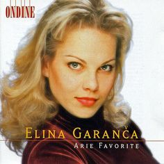 Opera Arias (Favourite): Garanca, Elina - Mozart, W.A. / Rossini, G. / Bellini, V. / Donizetti, G. / Massenet, J. de Elina Garanca