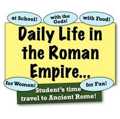 Daily Life in the Roman Empire: Experience 5 areas of life in Ancient Rome!