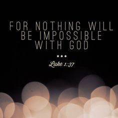 For nothing will be impossible with God | God-sized Dreams