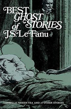 Best Ghost Stories of J. S. LeFanu by J. Sheridan Le Fanu https://www.amazon.com/dp/0486204154/ref=cm_sw_r_pi_dp_Knqyxb42Q7T2W