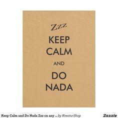 Keep Calm and Do Nada Zzz on any Color Fleece Blanket