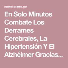 En Solo Minutos Combate Los Derrames Cerebrales, La Hipertensión Y El Alzhéimer Gracias A Esta Hoja. Toma Nota. - Un Estilo SaludableUn Estilo Saludable