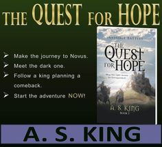 THE QUEST FOR HOPE by A. S. King