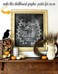 Fall Harvest Chalkboard Mantel.  Find out how to make this chalkboard poster for under 4 dollars via Nest of Posies