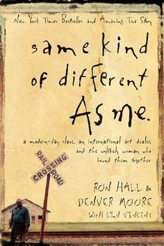Same Kind Of Different As Me  Incredible book!