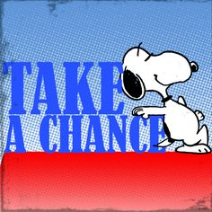 snoopy take a chance inspirational Quotes Peanuts Cartoon, Peanuts Snoopy, Peanuts Characters, Cartoon Characters, Cartoon Pics, Snoopy Und Woodstock, Snoopy Quotes, Peanuts Quotes, Peppermint Patties