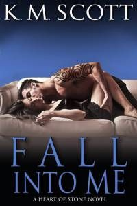 """Fall Into Me"" by K.M. Scott - sequel to Crash Into Me - 5 Stars"