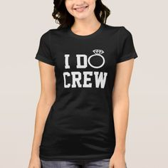 I Do Crew Bridesmaid and Maid of Honor shirt - tap, personalize, buy right now!