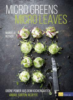 Kochbuch: Microgreens Microleaves   Manuela Rüther