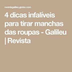 4 dicas infalíveis para tirar manchas das roupas - Galileu | Revista