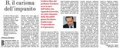 5/2/2011. Franco Cordero usa la penna come Caravaggio il pennello e dipinge in chiaroscuro la personalità e la carriera politica di Silvio Berlusconi. Molto più abbondante lo scuro, ad essere sinceri.