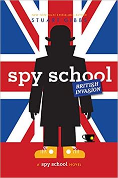Spy School British Invasion (Spy School Author : Stuart Gibbs Pages : 320 pages Publisher : Simon Schuster Books for Young Readers Language : : 42129263 : 9781534424708 New Books, Good Books, Books To Read, The Book, Book 1, Stuart Gibbs, Kindle, Ebooks Pdf, Schuster