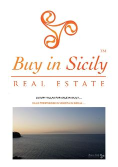 Esclusive villas in sicily  Buy in Sicily Real Estate select for our clients the best properties for sale on the amazing Island. Follow your dreams and we will do true it!!!