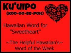 The Helpful Hawaiian's Word of the Week: Ku'uipo